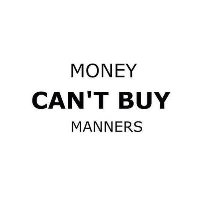 money-cant-buy-manners